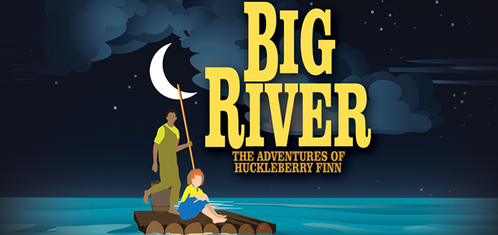 Big River The Adventures Of Huckleberry Finn At Theatre At The - Big river